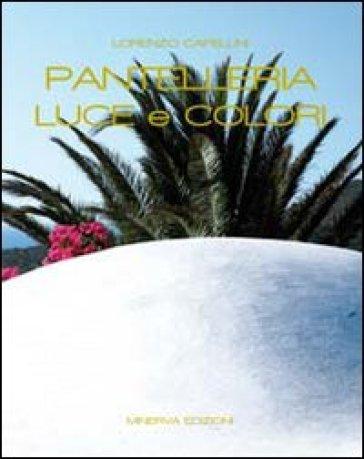 Pantelleria. Luce e colori - Lorenzo Capellini   Rochesterscifianimecon.com