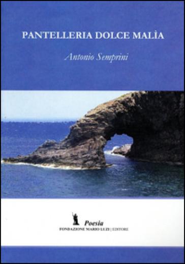 Pantelleria dolce malìa - Antonio Semprini  