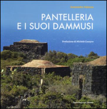 Pantelleria e i suo dammusi - Antonietta Valenza |