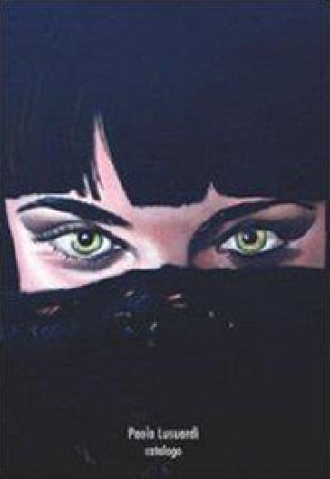 Paola Lusuardi. Catalogo - Paola Lusuardi  