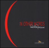 Paola Romano. In other words. Catalogo della mostra (Roma, 7-29 novembre 2015). Ediz. italiana e inglese