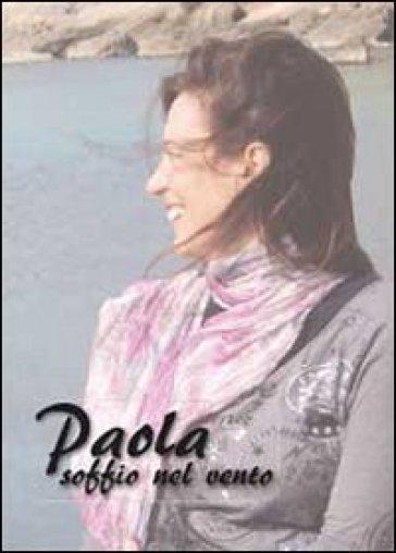 Paola. Soffio nel vento - Alessandra Perziano  