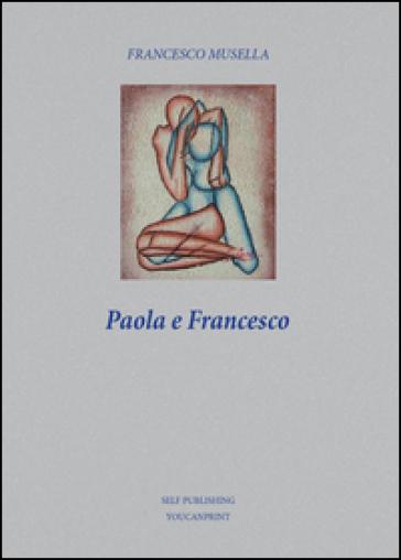 Paola e Francesco - Francesco Musella  
