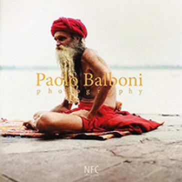 Paolo Balboni. Photography 2011-2018. Ediz. italiana e inglese - A. Zannoni  
