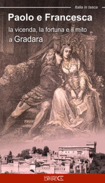 Paolo e Francesca. La vicenda, la fortuna e il mito a Gradara - Fabio Fraternali | Thecosgala.com