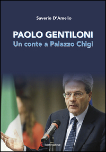 Paolo Gentiloni. Un conte a Palazzo Chigi - Saverio D'Amelio  