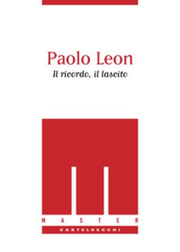Paolo Leon. Il ricordo, il lascito