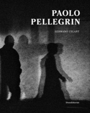 Paolo Pellegrin. Ediz. inglese - G. Celant |