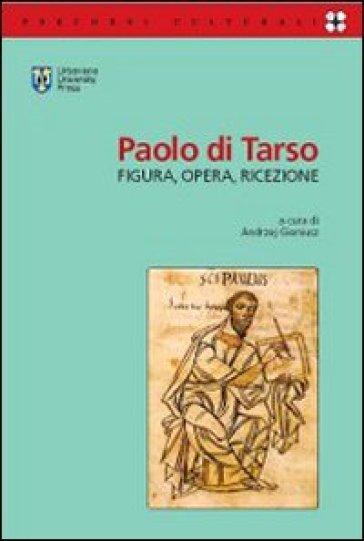 Paolo di Tarso. Figura, opera, ricezione - Andrzej Gieniusz   Jonathanterrington.com