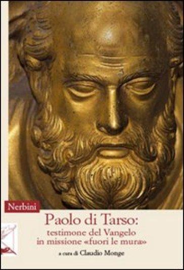 Paolo di Tarso: testimone del Vangelo in missione «fuori le mura» - Claudio Monge | Kritjur.org