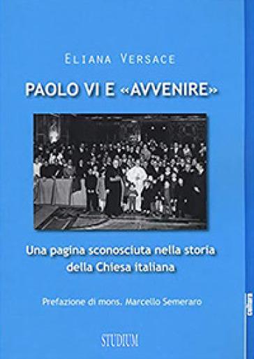 Paolo VI e «Avvenire». Una pagina sconosciuta nella storia della Chiesa italiana - Eliana Versace | Kritjur.org