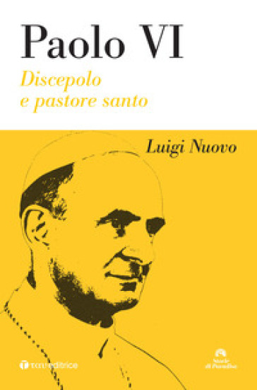 Paolo VI. Discepolo e pastore - Luigi Nuovo | Jonathanterrington.com