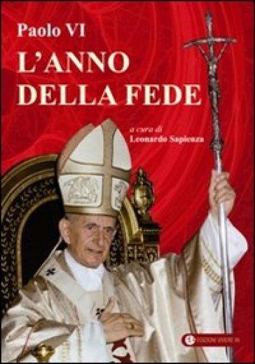 Paolo VI. L'anno della fede - L. Sapienza  