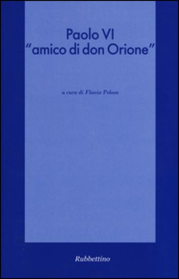 Paolo VI «amico di don Orione» - F. Peloso | Jonathanterrington.com