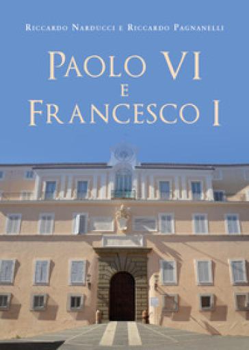 Paolo VI e Francesco I - Riccardo Narducci |