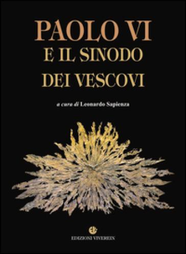 Paolo VI e il Sinodo dei Vescovi - L. Sapienza |
