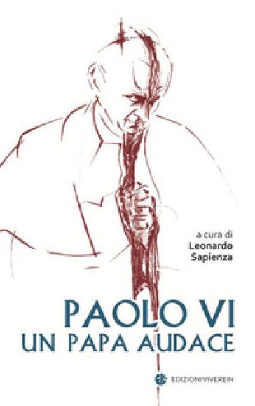 Paolo VI un papa audace - L. Sapienza |