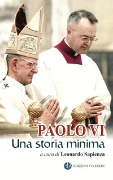 Paolo VI. una storia minima - L. Sapienza |