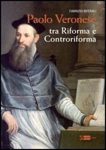 Paolo Veronese. Tra riforma e controriforma