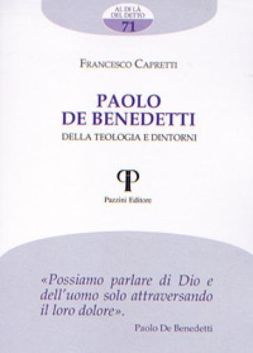 Paolo de Benedetti. Della teologia e dintorni - Francesco Capretti | Kritjur.org