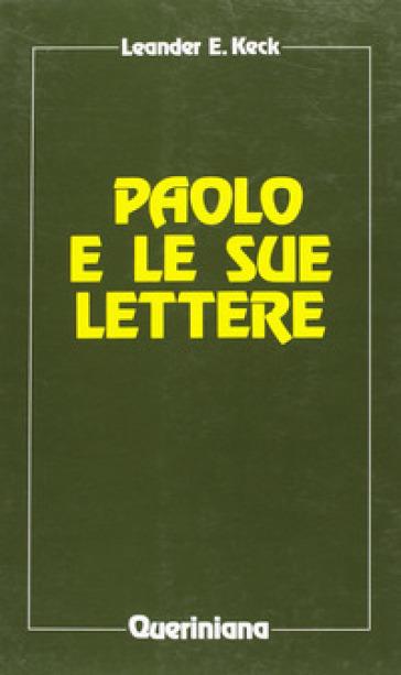 Paolo e le sue lettere - Leander E. Keck |