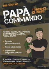 Papà Commando. Training di base