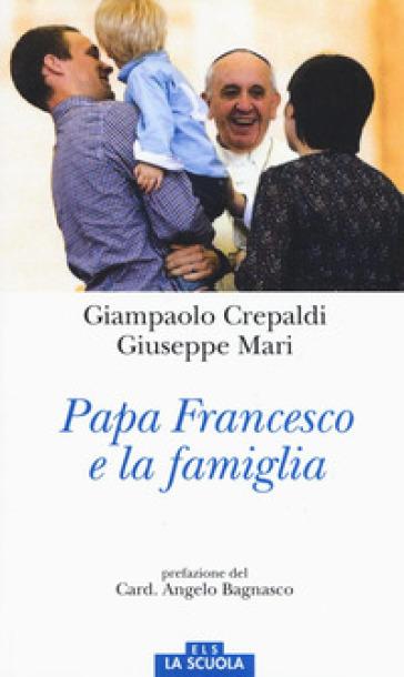 Papa Francesco e la famiglia - Giuseppe Mari | Kritjur.org
