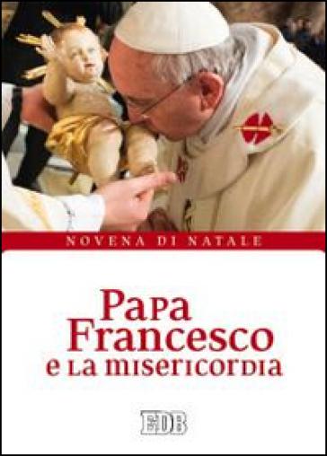 Papa Francesco e la misericordia. Novena di Natale - P. Cabri pdf epub