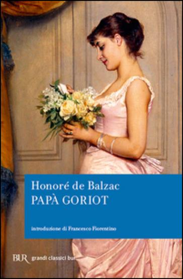 Papà Goriot - Honoré de Balzac   Kritjur.org