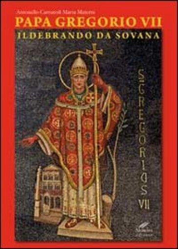 Papa Gregorio VII. Ildebrando da Sovana - Antonello Carrucoli | Kritjur.org