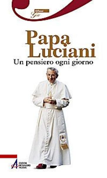 Papa Luciani. Un pensiero ogni giorno - F. Taffarel | Rochesterscifianimecon.com
