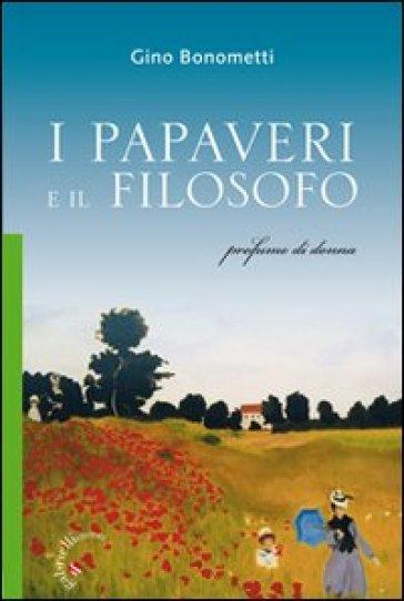 Papaveri e il filosofo. Profumo di donna (I) - Gino Bonometti  