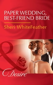 Paper Wedding, Best-Friend Bride (Mills & Boon Desire) (Billionaire Brothers Club, Book 3)