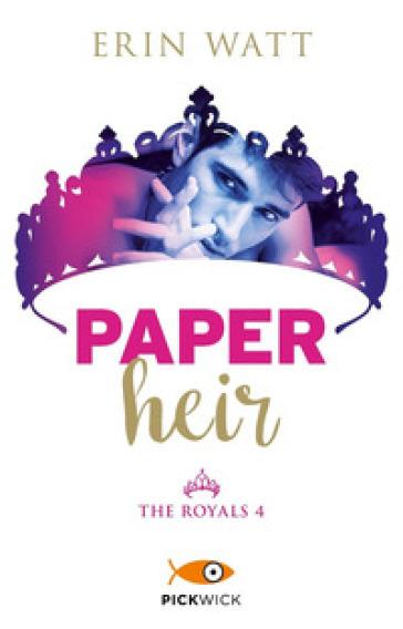 Paper heir. The royals. 4. - Erin Watt | Jonathanterrington.com