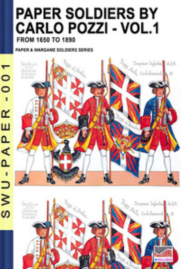 Paper soldiers. 1: From 1650 to 1899 - Carlo Pozzi pdf epub