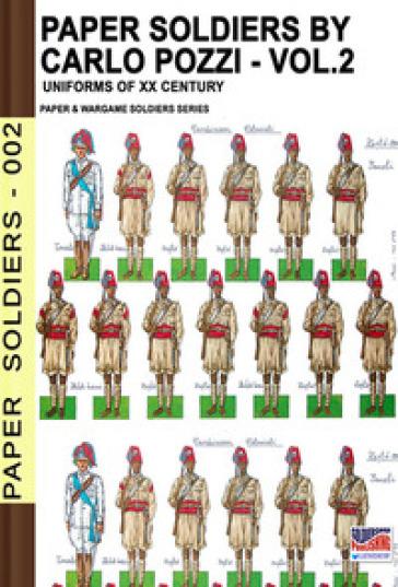 Paper soldiers. 2: XX cent. uniforms - Carlo Pozzi | Ericsfund.org