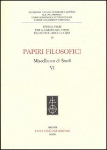 Papiri filosofici. Miscellanea di studi. 6.