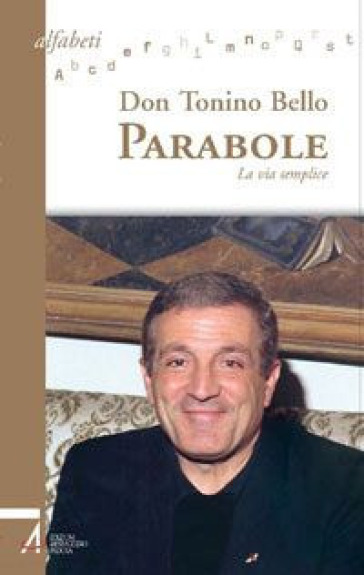 Parabole. La via semplice - Antonio Bello |