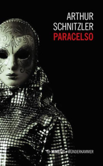 Paracelso - Arthur Schnitzler | Rochesterscifianimecon.com