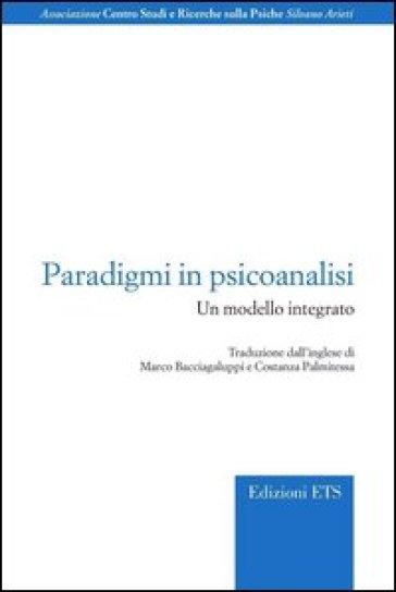 Paradigmi in psicoanalisi. Un modello integrato - Marco Bacciagaluppi   Jonathanterrington.com