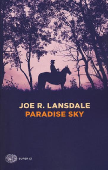 Paradise Sky - Joe R. Lansdale | Rochesterscifianimecon.com