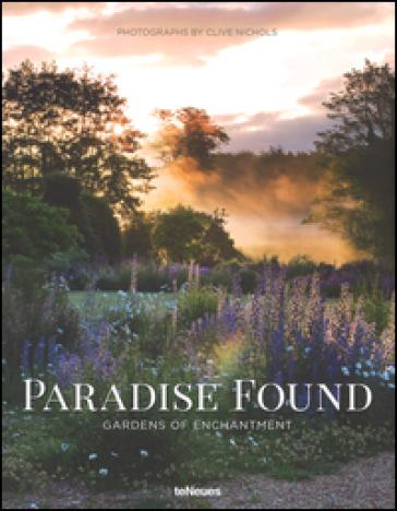 Paradise found. Gardens of enchantment