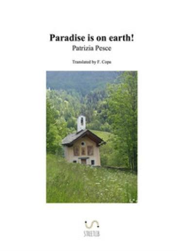 Paradise is on earth! - Patrizia Pesce  