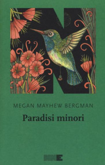 Paradisi minori - Megan Mayhew Bergman |