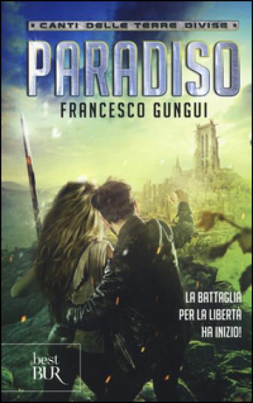 Paradiso. Canti delle terre divise - Francesco Gungui | Jonathanterrington.com
