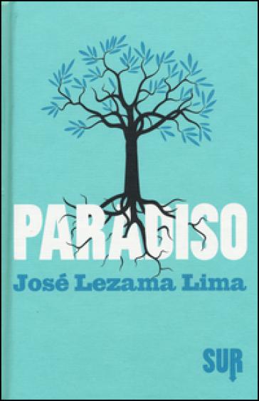 Paradiso - Jose Lezama Lima | Kritjur.org