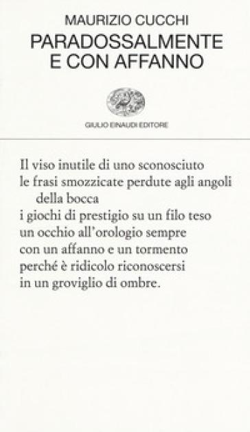 Paradossalmente e con affanno - Maurizio Cucchi | Kritjur.org