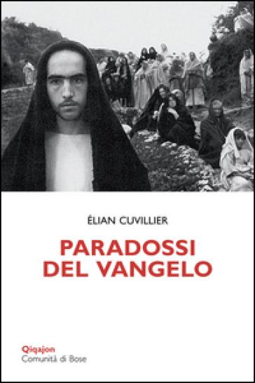 Paradossi del Vangelo. Il discorso della montagna - Elian Cuvillier |