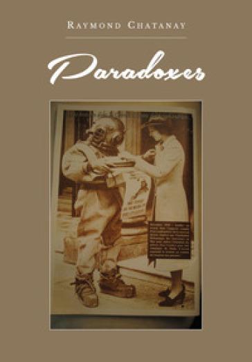 Paradoxes. Ediz. italiana - Raymond R. Chatanay |