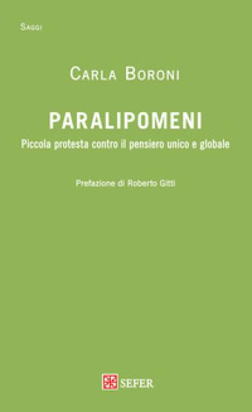 Paralipomeni. Piccola protesta contro il pensiero unico e globale - Carla Boroni | Kritjur.org
